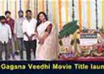 Gagana Veedhi Movie  Title Launch Video